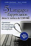 Les 5 langages d'appréciation dans le milieu de travail - Optimiser les entreprises en encourageant les employés