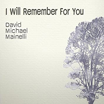 I Will Remember for You
