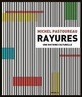 Rayures. Une histoire culturelle de Michel Pastoureau
