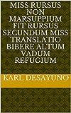 miss rursus non marsuppium fit rursus secundum miss translatio bibere altum vadum refugium (Italian...