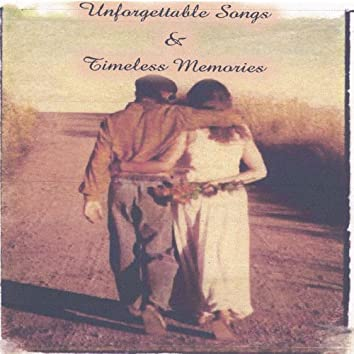 Unforgettable Songs & Timeless Memories