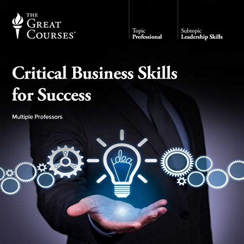 Critical Business Skills for Success                   Written by:                                                                                                                                 The Great Courses,                                                                                        Clinton O. Longenecker,                                                                                        Eric Sussman,                   and others                          Narrated by:                                                                                                                                 Clinton O. Longenecker,                                                                                        Eric Sussman,                                                                                        Michael A. Roberto,                   and others                 Length: 31 hrs and 18 mins     34 ratings     Overall 4.7