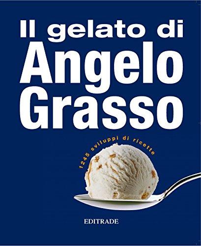 Il gelato di Angelo Grasso ( copertina morbida; ristampa 2017)