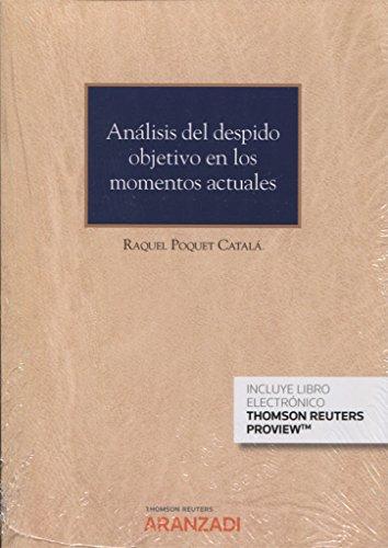 Análisis del despido objetivo en los momentos actuales (Papel + e-book) (Monografía)