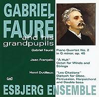 Faure & His Grandpupils Piano Quartet 2 Op 45