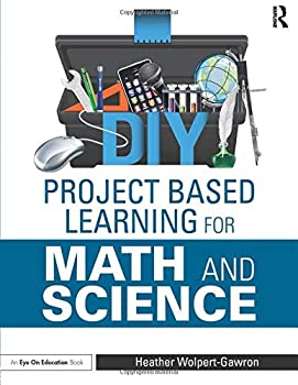 DIY Project Based Learning for Math and Science  Eye on Education