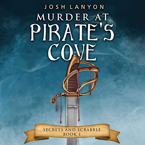 Murder at Pirate's Cove: Secrets and Scrabble, Book 1
