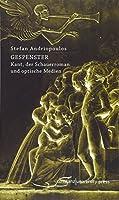 Gespenster: Kant, der Schauerroman und optische Medien