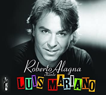 Roberto Alagna chante Luis Mariano - Edition spéciale