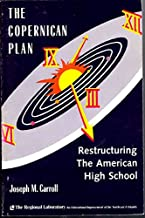 The Copernican Plan: Restructuring the American High School