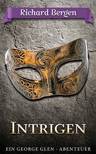Intrigen: Abenteuerroman (George Glen 5)