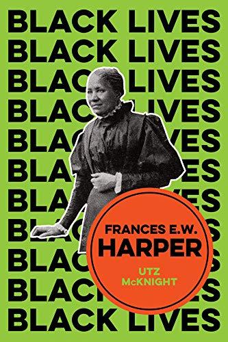 Frances E. W. Harper: A Call to Conscience (English Edition)