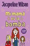 Mi mamá es la bomba (Escritura desatada)