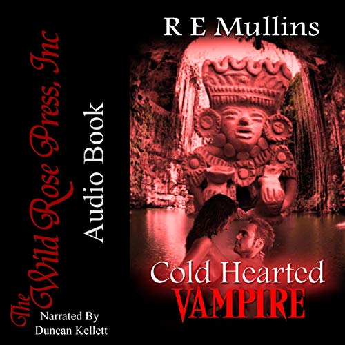 Cold Hearted Vampire Audiobook By R E Mullins cover art