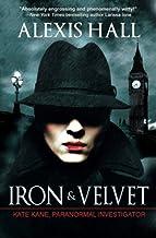 Iron & Velvet (Kate Kane, Paranormal Investigator) (Volume 1)