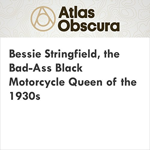 Bessie Stringfield, the Bad-Ass Black Motorcycle Queen of the 1930s audiobook cover art