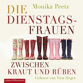 Die Dienstagsfrauen zwischen Kraut und Rüben                   Autor:                                                                                                                                 Monika Peetz                               Sprecher:                                                                                                                                 Nina Hoger                      Spieldauer: 5 Std. und 14 Min.     23 Bewertungen     Gesamt 4,1