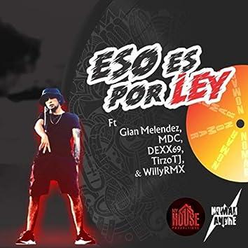 Eso Es por Ley (feat. Gian Melenedez, Mdc, Dexx69, Tirzo Tj & Willyrmx)