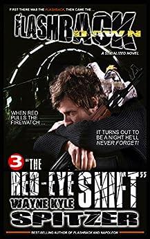 "Flashback Dawn: ""The Red-Eye Shift"" (Flashback Dawn: A Serialized Novel Book 3) by [Wayne Kyle Spitzer]"