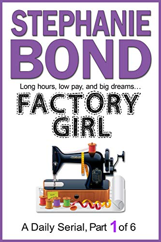 FACTORY GIRL: part 1 of 6