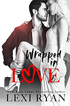 Wrapped in Love (The Boys of Jackson Harbor Book 4) by [Lexi Ryan]