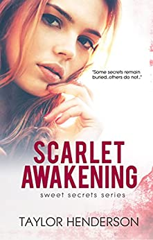 Scarlet Awakening (Sweet Secrets Series Book 2) by [Taylor Henderson]