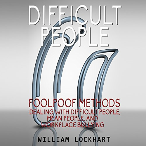 Difficult People: Foolpoof Methods audiobook cover art