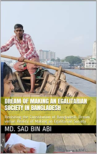 DREAM OF MAKING AN EGALITARIAN SOCIETY IN BANGLADESH: Revisiting the Constitution of Bangladesh: Dream versus Reality of Making an Egalitarian Society ... (1952-1971) Book 1) (English Edition)