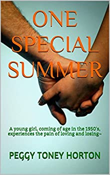 One Special Summer  A young girl coming of age in the 1950 s experiences the pain of loving and losing~