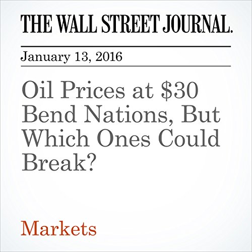 Oil Prices at $30 Bend Nations, But Which Ones Could Break? audiobook cover art