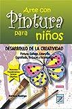Arte con Pintura para niños: DESARROLLO DE LA CREATIVIDAD Pintura, Collage, Estarcido, Esgrafiado, Texturas y Estampación. (Artistas de Hoy nº 1)
