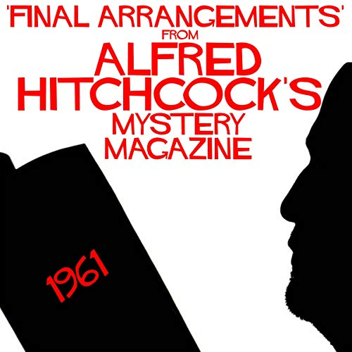 Final Arrangements from Alfred Hitchcock's Mystery Magazine audiobook cover art