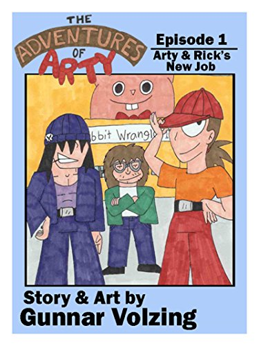 The Adventures of Arty - Episode 1: Arty & Rick\'s new job (English Edition)