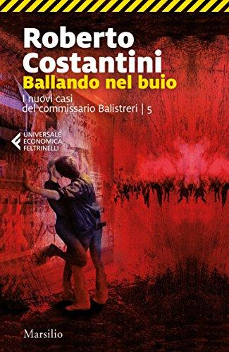 Ballando nel buio. I nuovi casi del commissario Balistreri (Vol. 5)