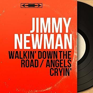 Walkin' Down the Road / Angels Cryin' (Mono Version)