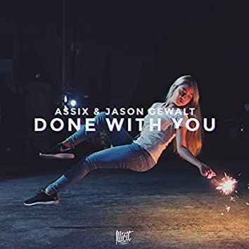 Done With You (Ft. Nino Lucarelli)