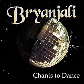Chants to Dance