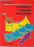 Chemie für Gymnasien: Kunststoffe - Farbstoffe - Waschmittel