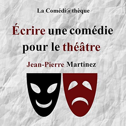 Couverture de Écrire une comédie pour le théâtre