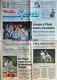 NOUVELLE REPUBLIQUE SPORTS (LA) [No 19] du 25/01/1988 - BASKET / LIMOGES ET CHOLET LEADERS INTOUCHABLES - SQUASH A BLOIS AVEC KHAN - RUGBY / LE RACING - STADE TOULOUSAIN - MESNEL - BOXE / MIKE TYSON EXECUTE LE VETERAN LARRY HOLMES - JEUX OLYMPIQUES DE SEOUL - TENNIS / MATS WILANDER - PAT CASH - STEFFI GRAF - CHRIS EVERT - EQUIPE DE FRANCE DE FOOT / DESTINATION ISRAEL - COUPE DU MONDE DE SKI