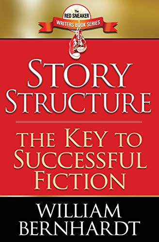 Story Structure: The Key to Successful Fiction (The Red Sneaker Writers Book Series, Band 1)