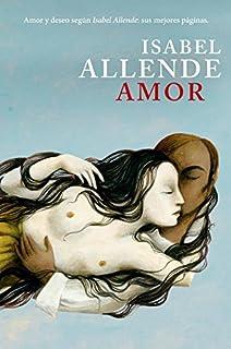 Amor: Amor y deseo según Isabel Allende: sus mejores páginas (Éxitos)