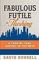 Fabulous to Futile in Flushing