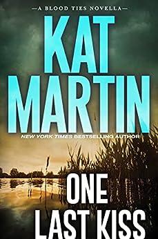 One Last Kiss (Blood Ties) by [Kat Martin]