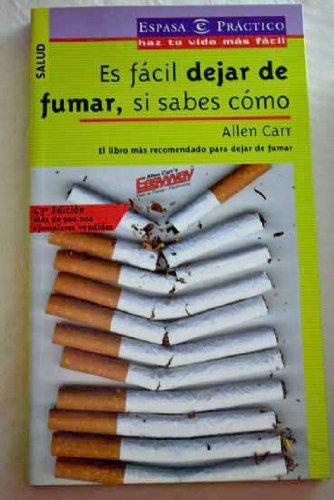 ES FÁCIL DEJAR DE FUMAR, SI SABES CÓMO. El libro más recomendable para dejar de fumar