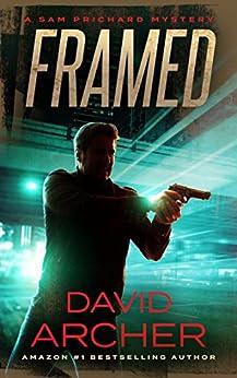 Framed - A Sam Prichard Mystery by [David Archer]
