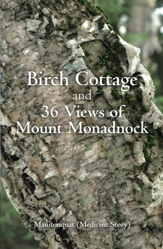 Birch Cottage: and 36 Views of Mount Monadnock