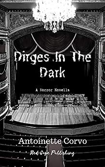 Dirges in the Dark by [Antoinette Corvo]