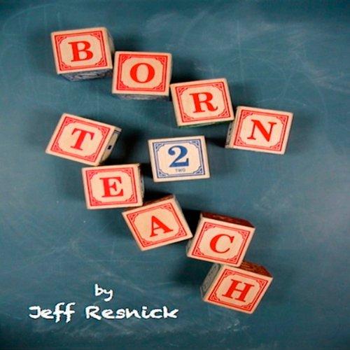 Born2Teach                   Autor:                                                                                                                                 Jeff Resnick                               Sprecher:                                                                                                                                 Jeff Resnick                      Spieldauer: 4 Std. und 31 Min.     Noch nicht bewertet     Gesamt 0,0