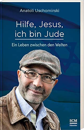 Hilfe, Jesus, ich bin Jude: Ein Leben zwischen den Welten (Die Bibel aus jüdischer Sicht)